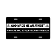 God Made Me An Atheist Aluminum License Plate