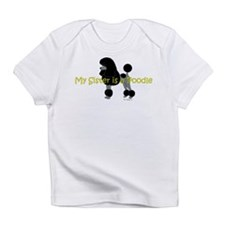 My Sister is a Poodle Infant T-Shirt