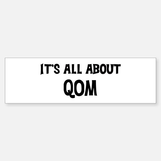 All about Qom Bumper Bumper Bumper Sticker