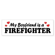 My Boyfriend is a Firefighter Bumper Bumper Sticker