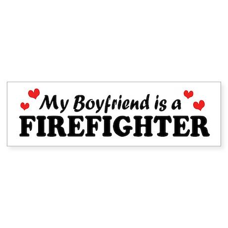 My Boyfriend is a Firefighter Bumper Sticker