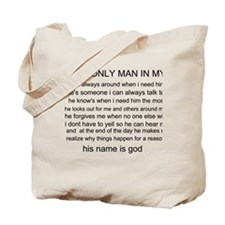 The Only Man In My Life Tote Bag