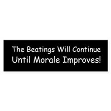 The Beatings Will Continue Un Bumper Sticker
