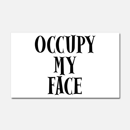 Occupy My Face Funny Occupy Protests Car Magnet 20