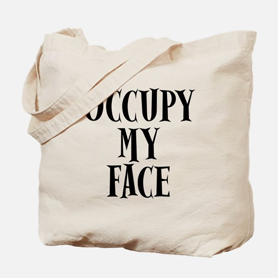 Occupy My Face Funny Occupy Protests Tote Bag