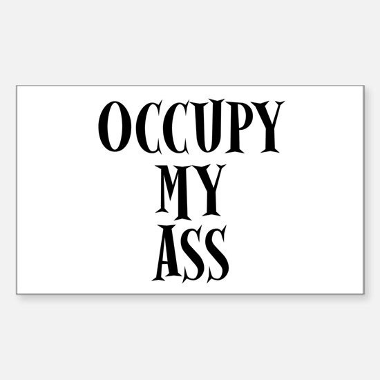 Occupy My Ass Protests Sticker (Rectangle)
