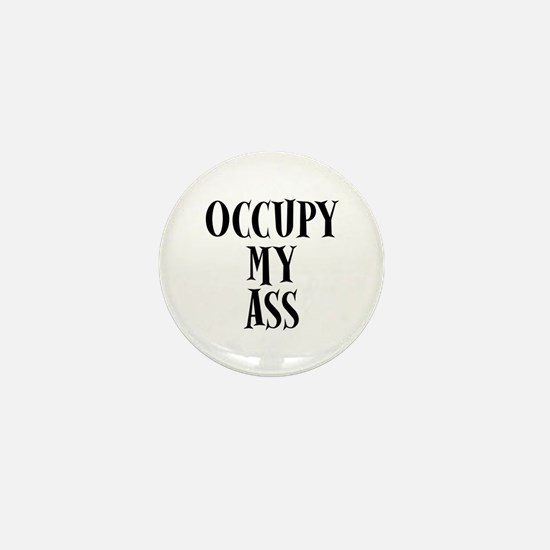 Occupy My Ass Protests Mini Button