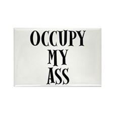 Occupy My Ass Protests Rectangle Magnet