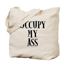 Occupy My Ass Protests Tote Bag