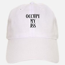 Occupy My Ass Protests Baseball Baseball Cap