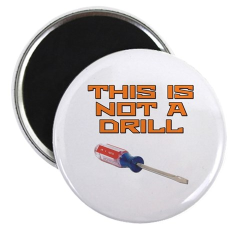 "This is not a Drill Screwdriver 2.25"" Magnet (100"