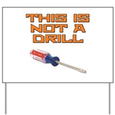 This is not a Drill Screwdriver Yard Sign