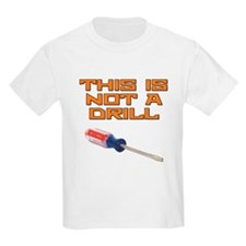 This is not a Drill Screwdriver T-Shirt