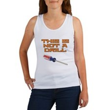 This is not a Drill Screwdriver Women's Tank Top