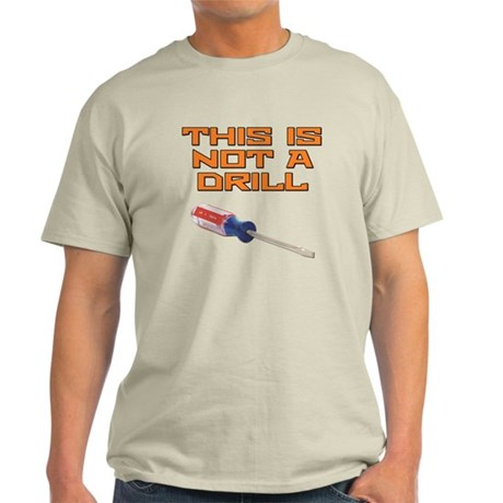 This is not a Drill Screwdriver Light T-Shirt