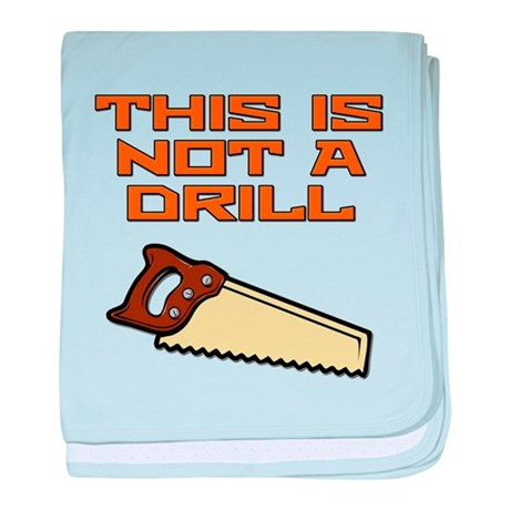 This is not a Drill Saw baby blanket