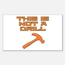 This is not a Drill Hammer Decal