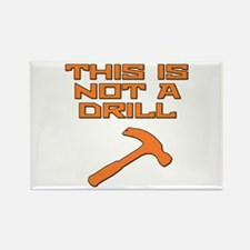 This is not a Drill Hammer Rectangle Magnet