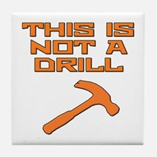 This is not a Drill Hammer Tile Coaster
