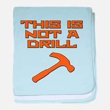 This is not a Drill Hammer baby blanket
