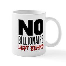 No Billionaire Left Behind Occupy Mug