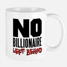 No Billionaire Left Behind Occupy Small Small Mug