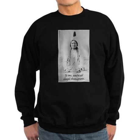 To me, you're all illegal imm Sweatshirt (dark)