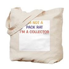 I'm not a pack rat I'm a collector Tote Bag