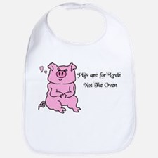 PIGS ARE FOR LOVIN,NOT THE OVEN! Bib