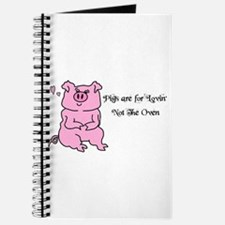 PIGS ARE FOR LOVIN,NOT THE OVEN! Journal