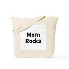 Mom Rocks Tote Bag