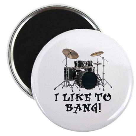 I Like To Bang Drums Magnet
