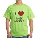 I heart tough cowgirls Green T-Shirt