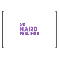 No Hard Feelings Banner