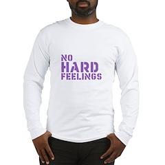 No Hard Feelings Long Sleeve T-Shirt