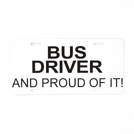 Proud Bus Driver Aluminum License Plate
