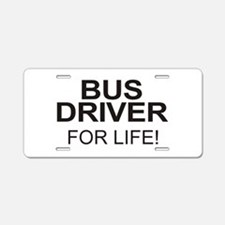 Bus Driver For Life Aluminum License Plate