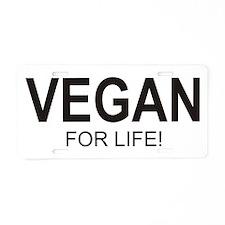 Vegan For Life Aluminum License Plate