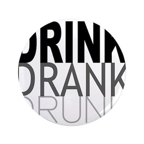 "drink drank drunk 3.5"" Button (100 pack)"