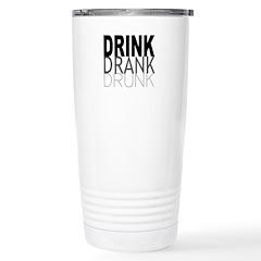 drink drank drunk Travel Mug