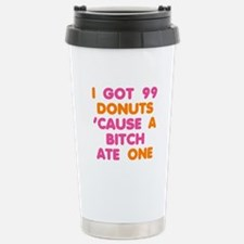 99 Problems Donuts Stainless Steel Travel Mug