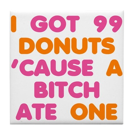 99 Problems Donuts Tile Coaster