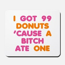 99 Problems Donuts Mousepad