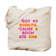 99 Problems Donuts Tote Bag