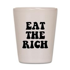 Eat The Rich Occupy Wall Street Protest Shot Glass