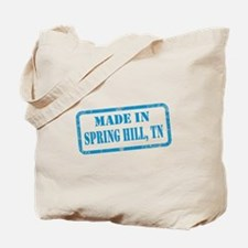 MADE IN SPRING HILL Tote Bag