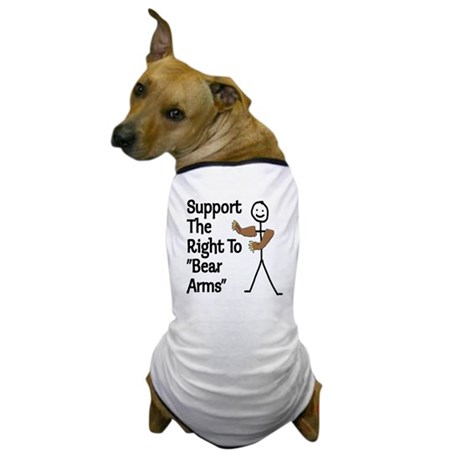 """Support The Right to """"Bear Arms"""" Dog T-Shirt"""