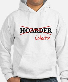 I'm not a hoarder, I'm a coll Hoodie