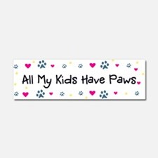 All My Kids Have Paws Car Magnet 10 x 3