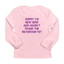 Newborn Sorry I haven't found Long Sleeve Infant T